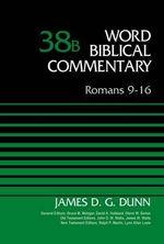 Romans 9-16 : Volume 38b - James D. G. Dunn