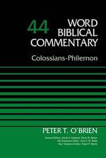 Colossians-Philemon : Volume 44 - Peter O'Brien