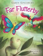 Far Flutterby : How to Work Across Distances, Countries, and Cultu... - Karen Kingsbury