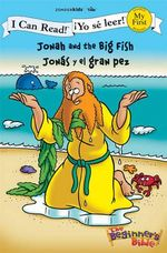 Jonah and the Big Fish / Jonas y El Gran Pez : I Can Read/The Beginner's Bible - Kelly Pulley