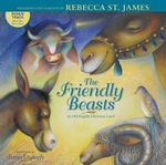The Friendly Beasts : An Old English Christmas Carol - Rebecca St James