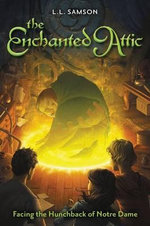 Facing the Hunchback of Notre Dame : Enchanted Attic - L. L. Samson