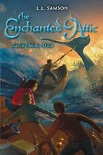 Saving Moby Dick : Enchanted Attic - L. L. Samson