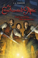 Dueling with the Three Musketeers : Enchanted Attic - L. L. Samson