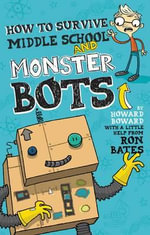 How to Survive Middle School and Monster Bots - Ron Bates