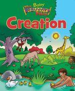 Baby Beginner's Bible : Creation - Zondervan Publishing