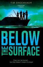 Below the Surface : A Code of Silence Novel - Tim Shoemaker
