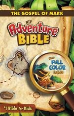 NIV Adventure Bible : The Gospel of Mark - Dr. Lawrence O. Richards