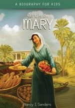 Mary : Get to Know - Nancy I. Sanders