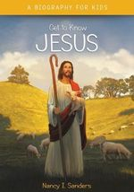 Jesus : Get to Know - Nancy I. Sanders