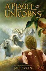A Plague of Unicorns - Jane Yolen
