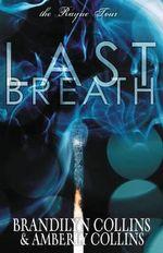 Last Breath : The Rayne Tour - Brandilyn Collins