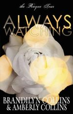 Always Watching : The Rayne Tour - Brandilyn Collins