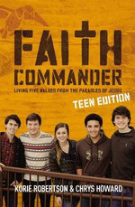 Faith Commander : Living Five Values from the Parables of Jesus - Korie Robertson