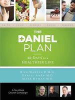 The Daniel Plan Church Campaign Kit : 40 Days to a Healthier Life - Rick Warren