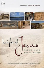 Life of Jesus Pack : Who He is and Why He Matters - John Dickson