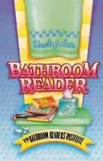 Uncle John's Bathroom Reader - Bathroom Reader's Hysterical Society