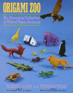 Origami Zoo : An Amazing Collection of Folded Paper Animals - Robert J. Lang