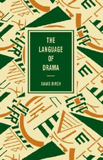 The Language of Drama : Critical Theory and Practice - David Birch