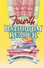 Uncle John's Fourth Bathroom Reader - Bathroom Reader's Hysterical Society