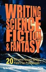 Writing Science Fiction and Fantasy - Gardner R. Dozois