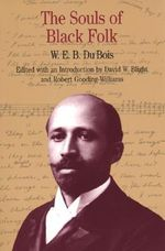 The Souls of Black Folk : The Bedford Series in History and Culture - W. E. B. Du Bois