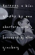 Kerouac  : A Biography - Ann Charters