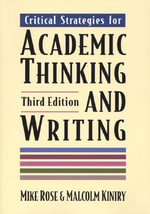 Critical Strategies for Academic Thinking and Writing : A Text With Readings - University Malcolm Kiniry