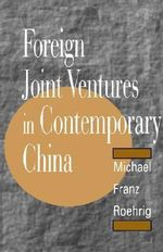 Foreign Joint Ventures in Contemporary China : 22  222 - Michael Franz Roehrig
