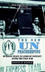 The New Un Peacekeeping : Building Peace in Lands of Conflict After the Cold War - Bruno Simma Collegiate Professor of Law Steven R Ratner