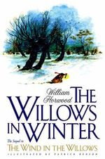 The Willows in Winter : Willows Continued - William Horwood