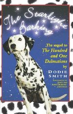 The Starlight Barking : More about the Undred and One Dalmatians - Dodie Smith