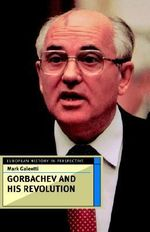 Gorbachev and His Revolution : The Soviet Union's Last War - Mark Galeotti