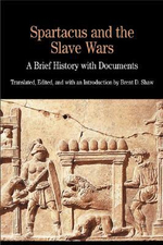 Spartacus and the Slave Wars : A Brief History with Documents