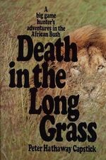 Death in the Long Grass - Peter Hathaway Capstick
