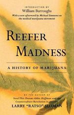 Reefer Madness : A History of Marijuana - Larry Ratso Sloman