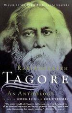 Rabindranath Tagore : An Anthology - Rabindranath Tagore