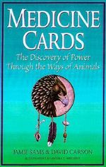Medicine Cards : The Discovery of Power Through the Ways of Animals - Jamie Sams