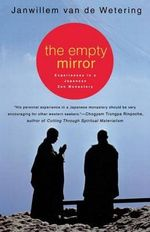 The Empty Mirror : Experiences in a Japanese Zen Monastery - Janwillem Van De Wetering