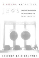 A Rumor about the Jews : Reflections on Antisemitism and