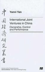 International Joint Ventures in China : Ownership, Control and Performance - Yanni Yan