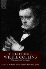 The Letters of Wilkie Collins : 1838-1865 - Wilkie Collins