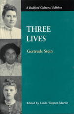 Three Lives : Bedford Cultural Editions - Gertrude Stein