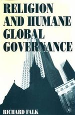 Religion and Humane Global Governance - Professor Richard A Falk
