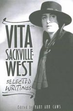 Vita Sackville-West : Selected Writings - Mary Ann Caws