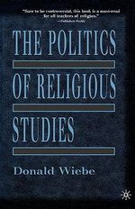 The Politics of Religious Studies - Donald Wiebe