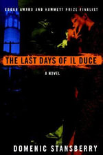 The Last Days of Il Duce - Domenic Stansberry