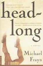 Headlong : Bestselling Backlist - Michael Frayn