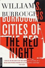 Cities of the Red Night - William S Burroughs