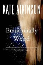 Emotionally Weird : A Novel - Kate Atkinson